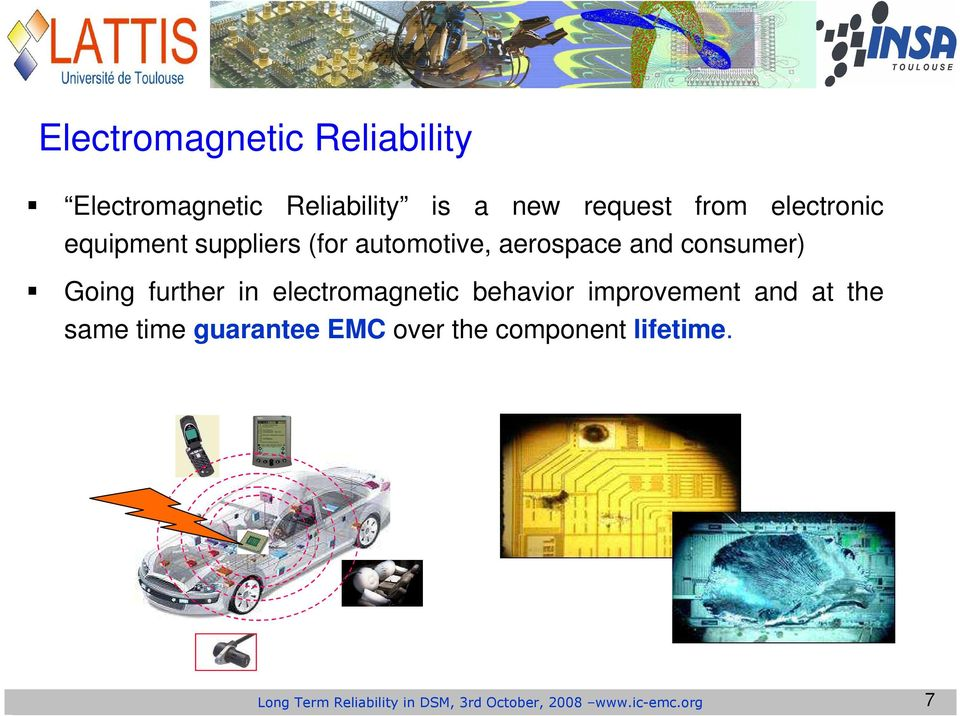 further in electromagnetic behavior improvement and at the same time guarantee EMC
