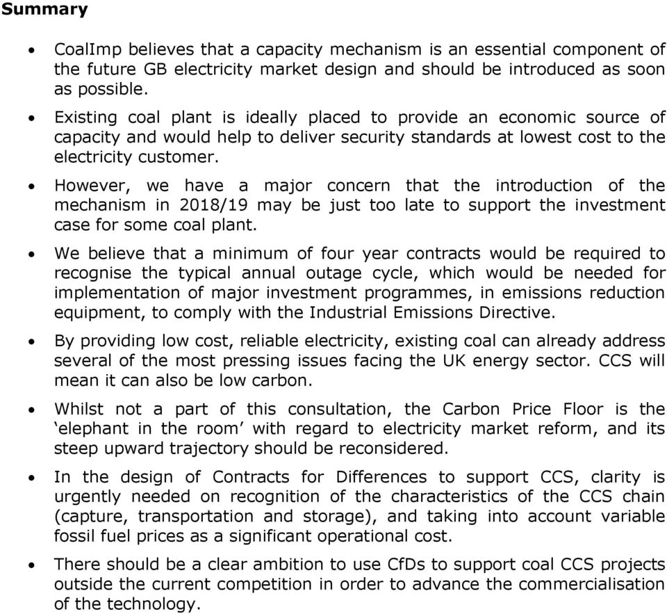 However, we have a major concern that the introduction of the mechanism in 2018/19 may be just too late to support the investment case for some coal plant.