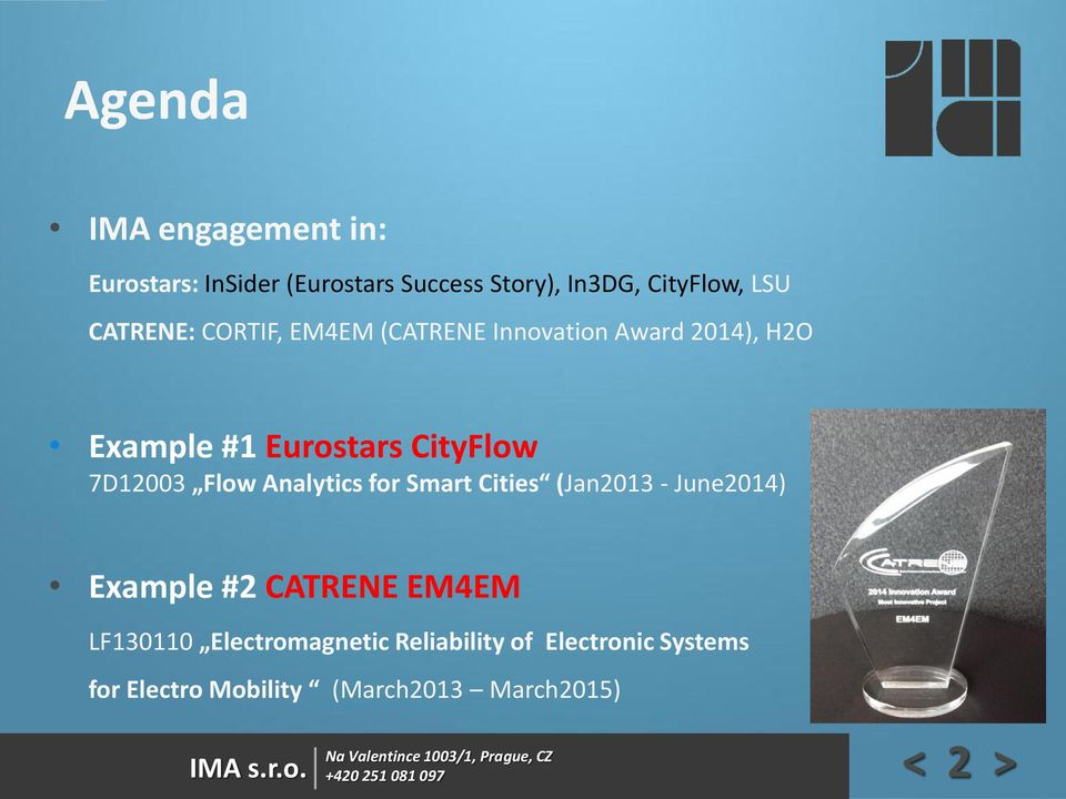 7D12003 Flow Analytics for Smart Cities (Jan2013 - June2014) Example #2 CATRENE EM4EM