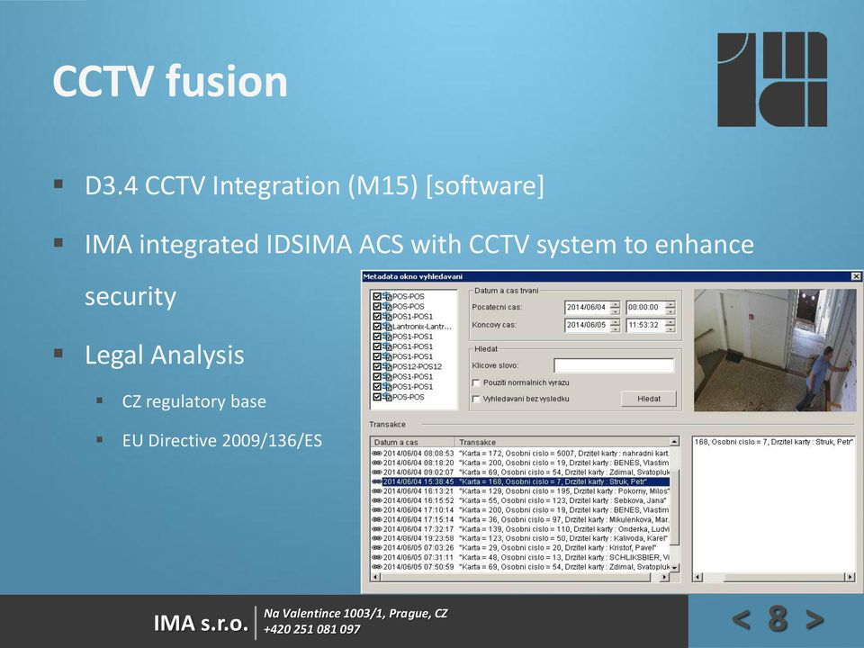integrated IDSIMA ACS with CCTV system to