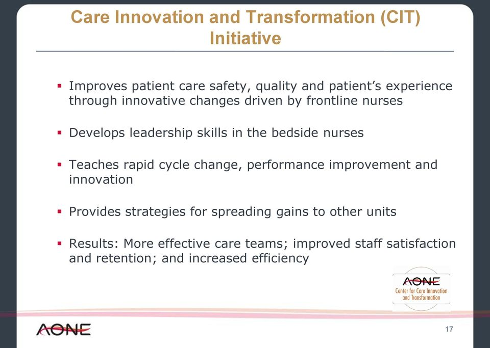 nurses Teaches rapid cycle change, performance improvement and innovation Provides strategies for spreading