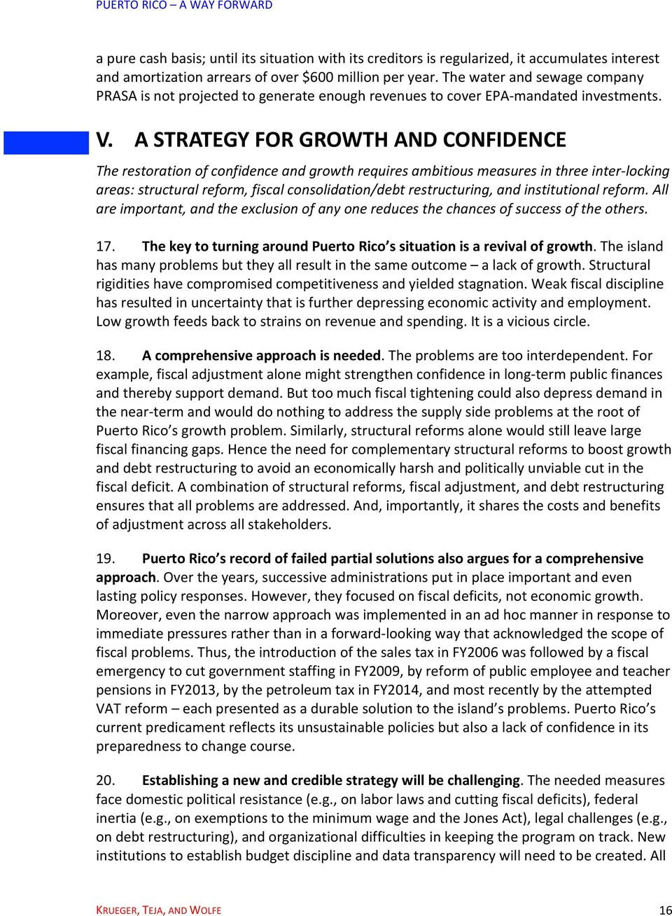 A STRATEGY FOR GROWTH AND CONFIDENCE The restoration of confidence and growth requires ambitious measures in three inter- locking areas: structural reform, fiscal consolidation/debt restructuring,