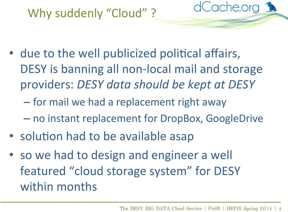 DESY data should be kept at DESY for mail we had a replacement right away no instant replacement for