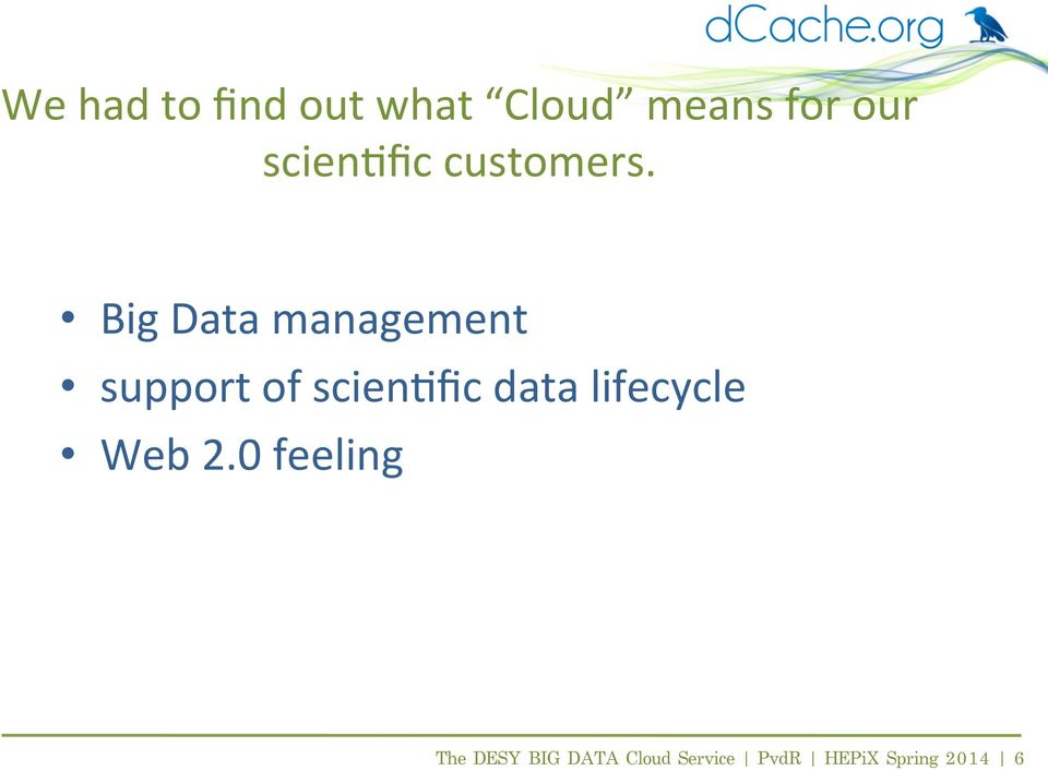 Big Data management support of scien(fic data