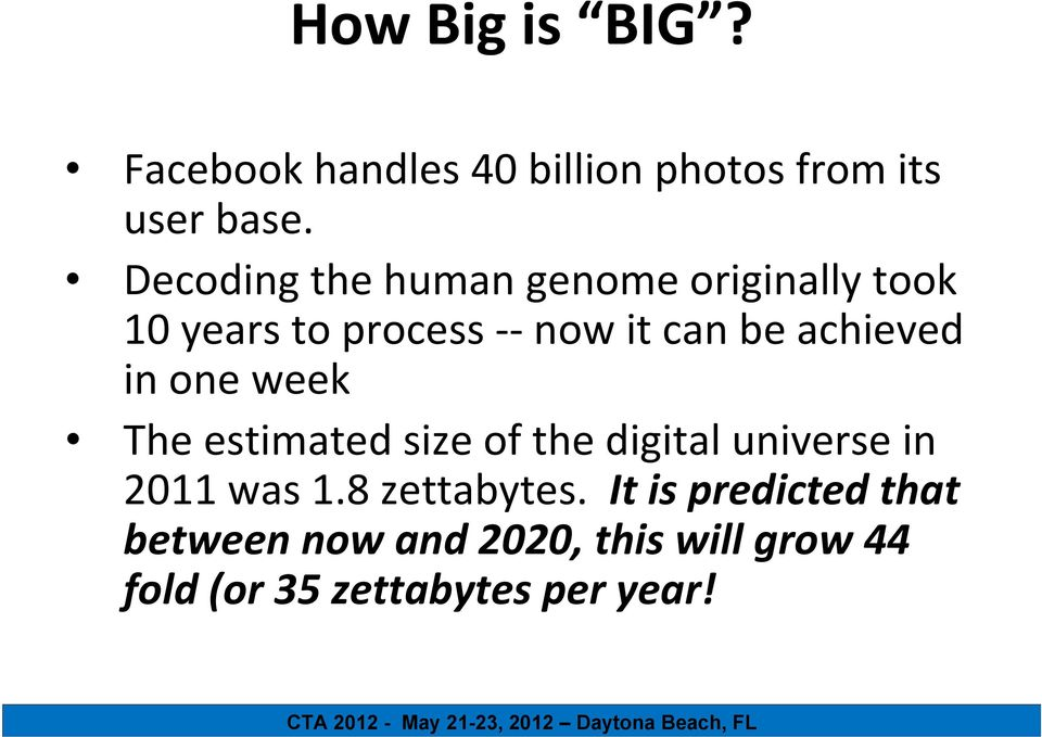achieved in one week The estimated size of the digital universe in 2011 was 1.