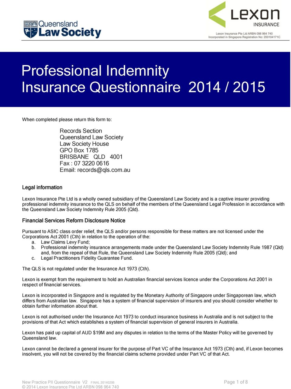 au Legal information Lexon Insurance Pte Ltd is a wholly owned subsidiary of the Queensland Law Society and is a captive insurer providing professional indemnity insurance to the QLS on behalf of the