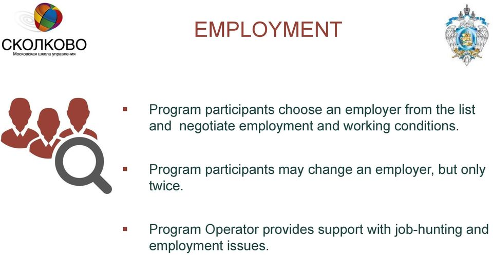 Program participants may change an employer, but only twice.