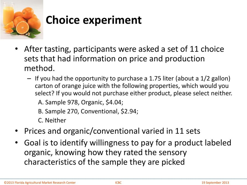 If you would not purchase either product, please select neither. A. Sample 978, Organic, $4.04; B. Sample 270, Conventional, $2.94; C.