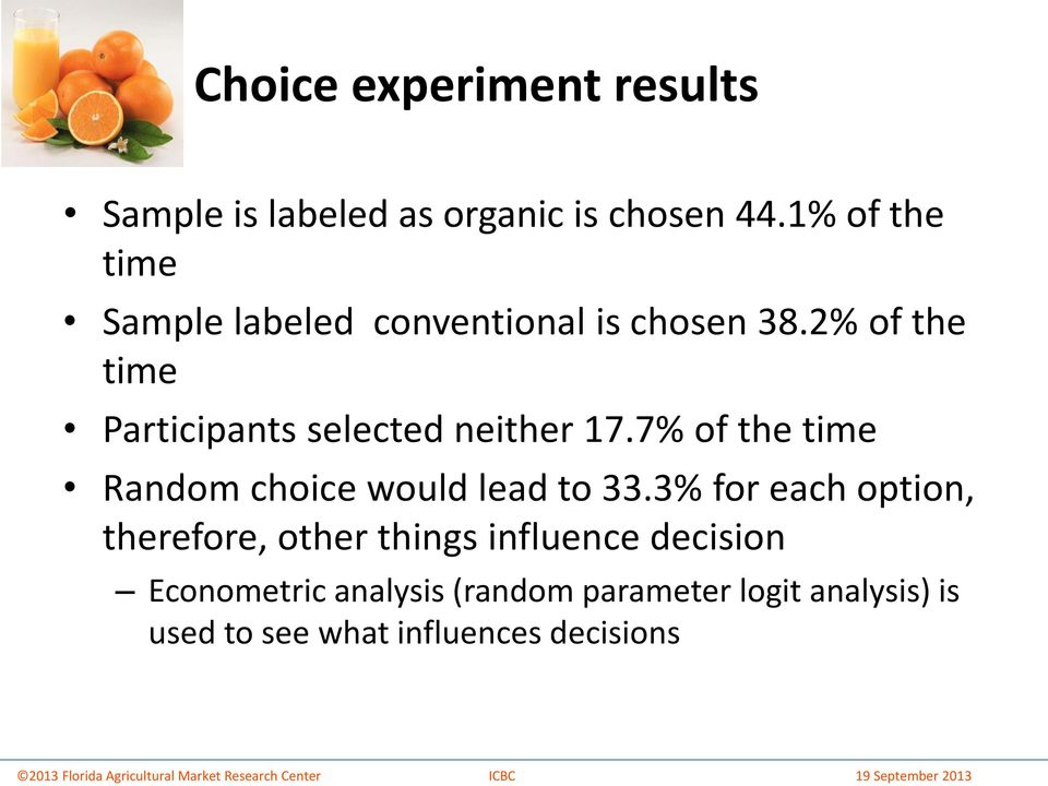 2% of the time Participants selected neither 17.7% of the time Random choice would lead to 33.