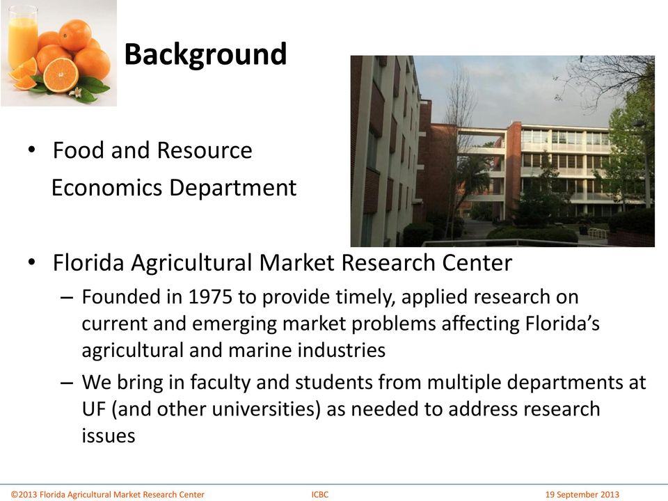 problems affecting Florida s agricultural and marine industries We bring in faculty and