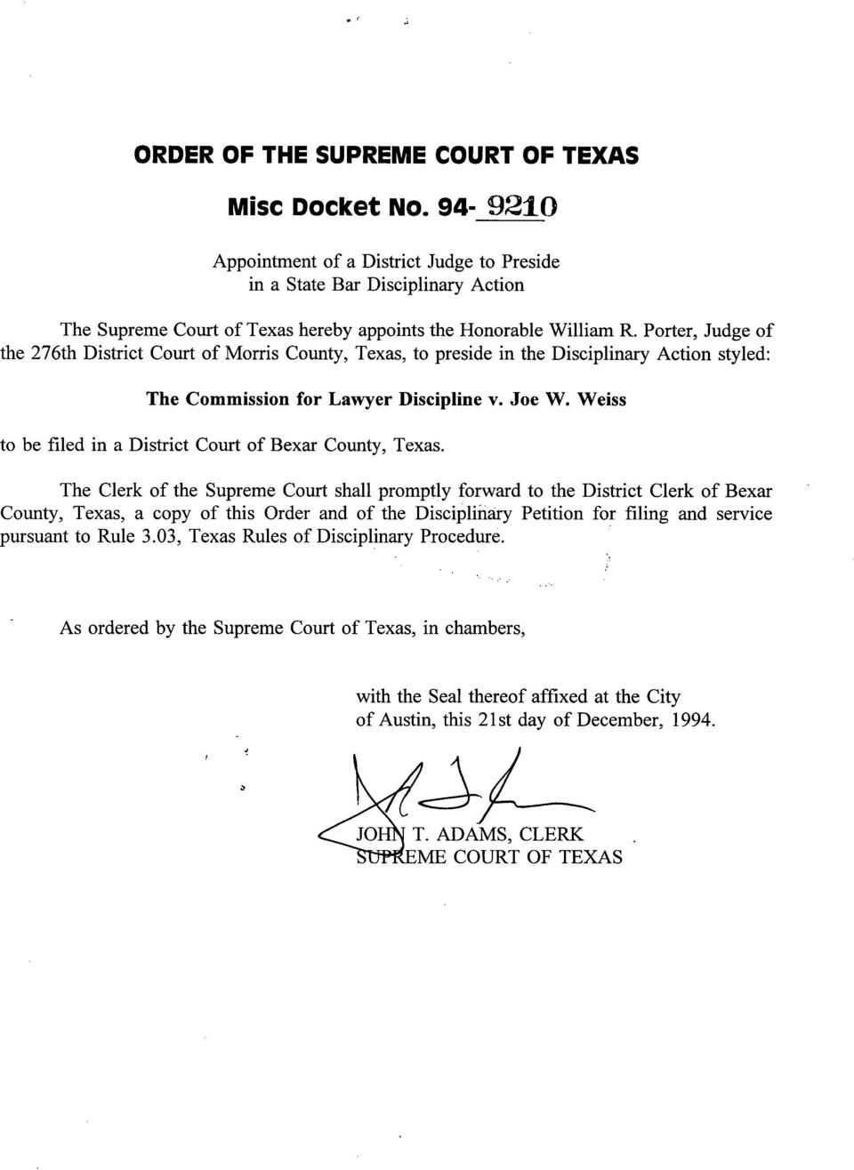 Porter, Judge of the 276th District Court of Morris County, Texas, to preside in the Disciplinary Action styled: The Commission for Lawyer Discipline v. Joe W.