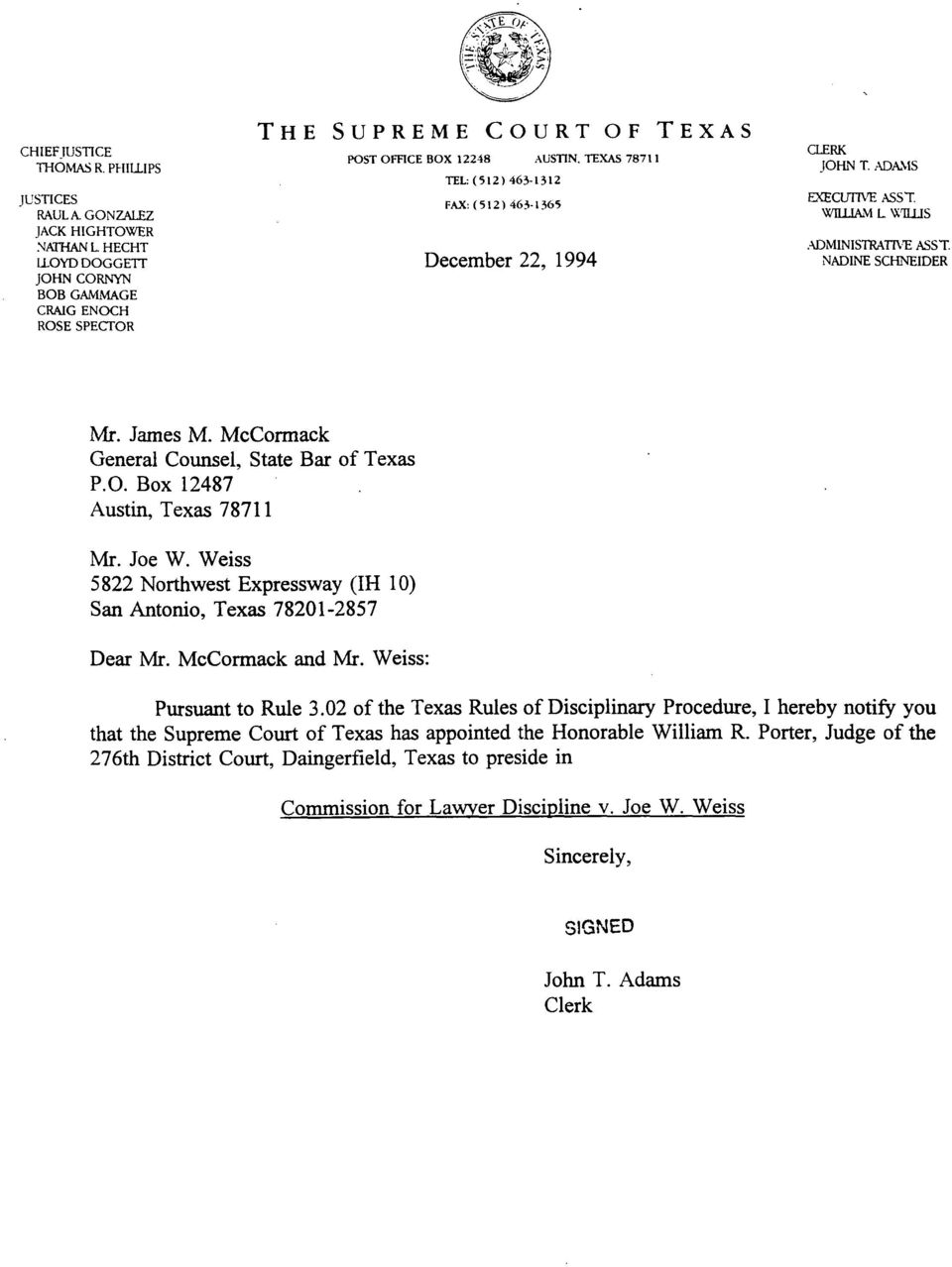 TEXAS 78711 TEL: (512 ) 463-1312 FAX:(5l2)463-1365 December 22, 1994 CLERK JOHN T. ADA.1S EXECUTIVE ASST. WIILIAM L WILLIS.ADMINISTRATIVE ASST. NADINE SCHNEIDER Mr. James M.