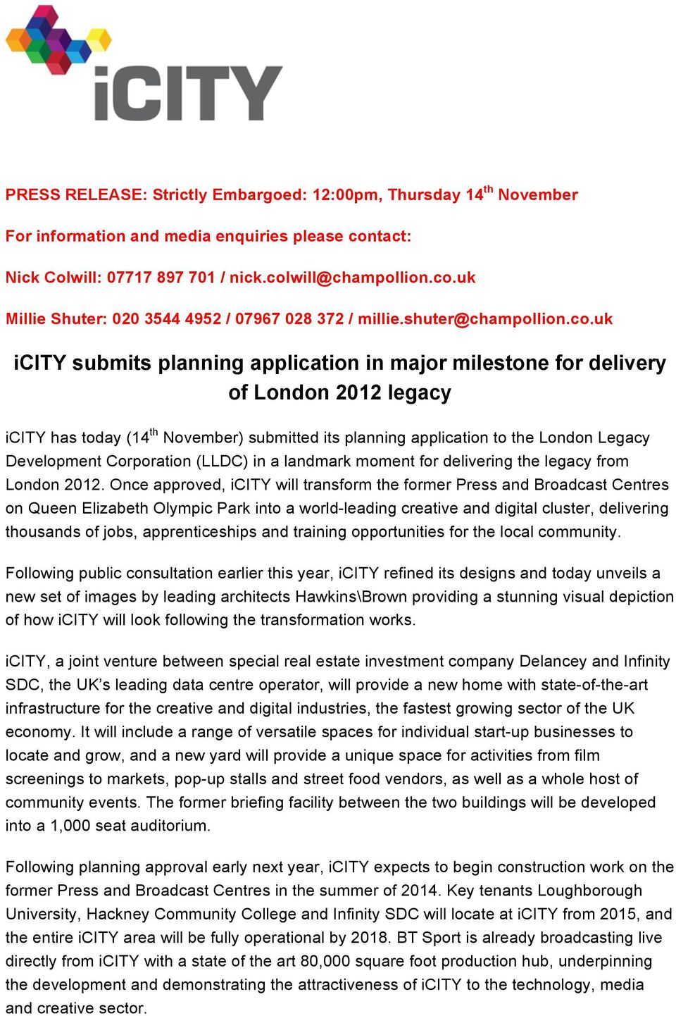 uk icity submits planning application in major milestone for delivery of London 2012 legacy icity has today (14 th November) submitted its planning application to the London Legacy Development
