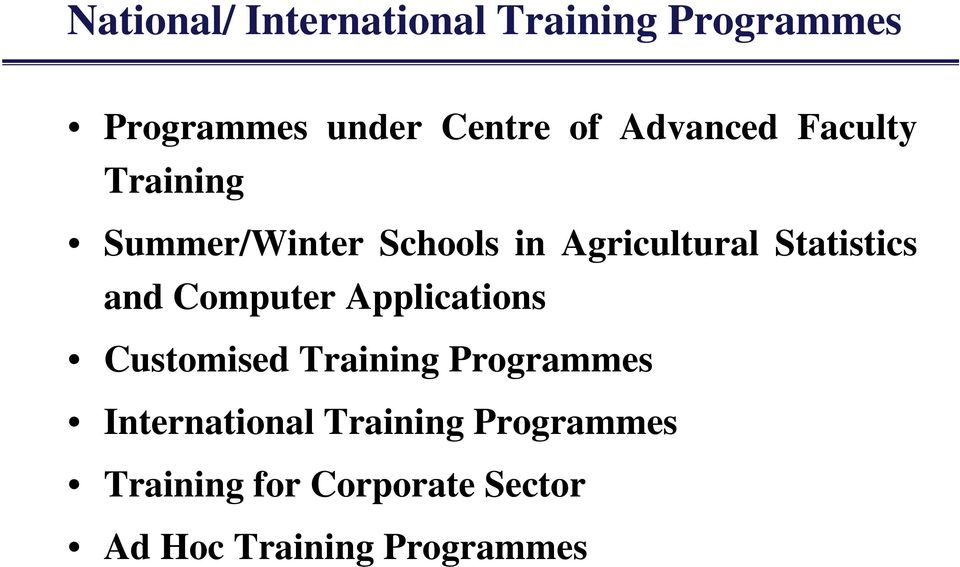 Statistics and Computer Applications Customised Training Programmes