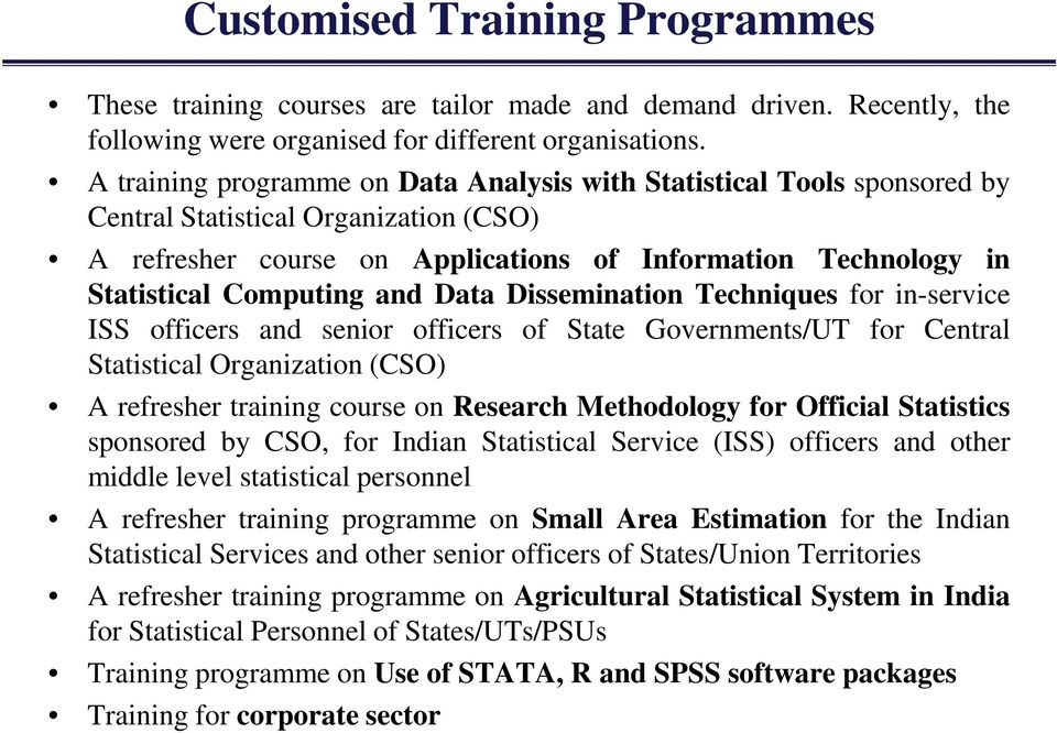 and Data Dissemination Techniques for in-service ISS officers and senior officers of State Governments/UT for Central Statistical Organization (CSO) A refresher training course on Research