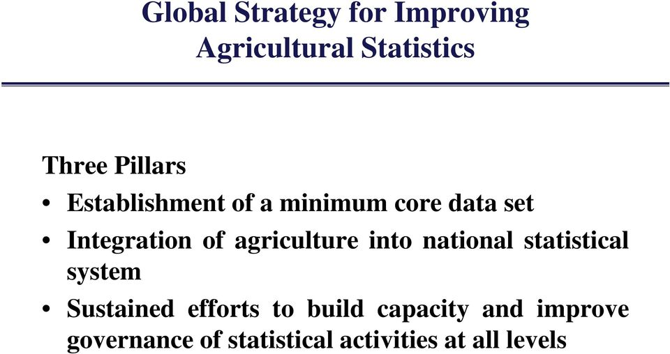 agriculture into national statistical system Sustained efforts to