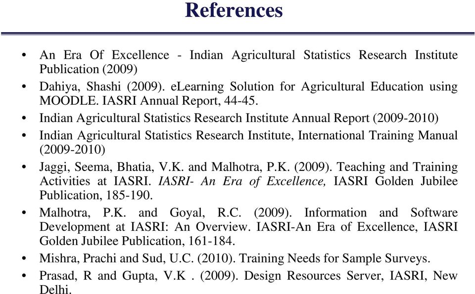 Indian Agricultural Statistics Research Institute Annual Report (2009-2010) Indian Agricultural Statistics Research Institute, International Training Manual (2009-2010) Jaggi, Seema, Bhatia, V.K.