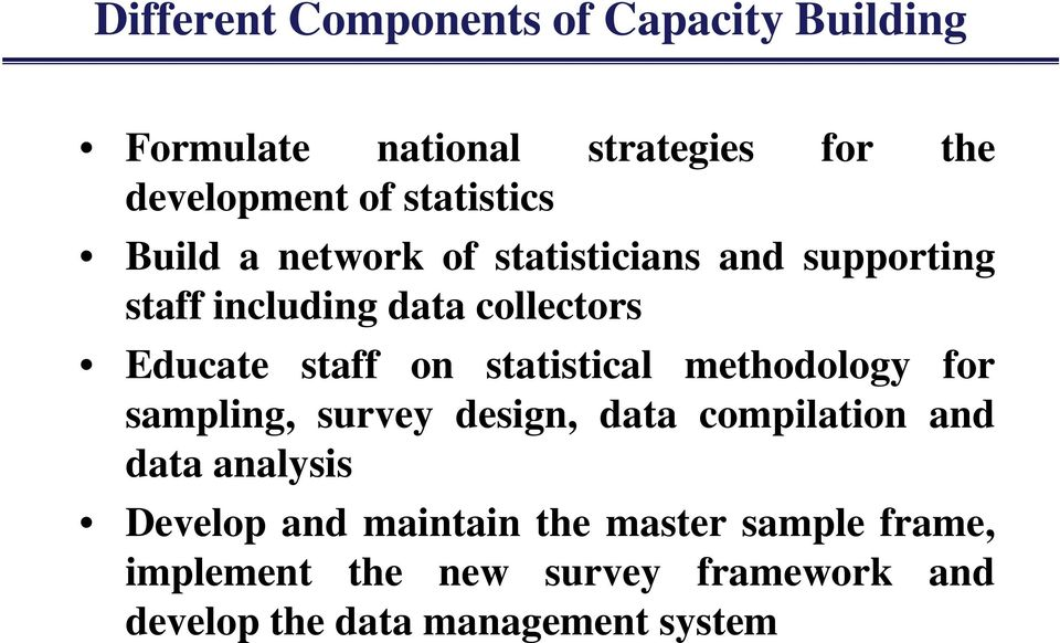 staff on statistical methodology for sampling, survey design, data compilation and data analysis