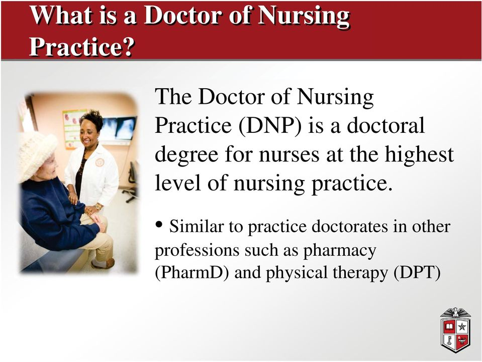 nurses at the highest level of nursing practice.