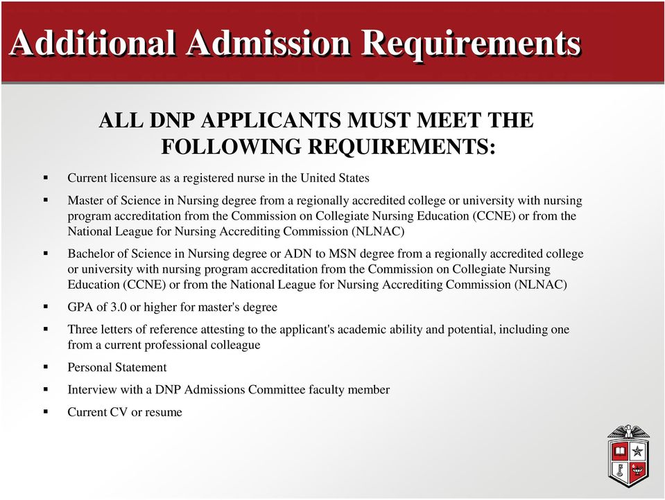 Commission (NLNAC) Bachelor of Science in Nursing degree or ADN to MSN degree from a  Commission (NLNAC) GPA of 3.