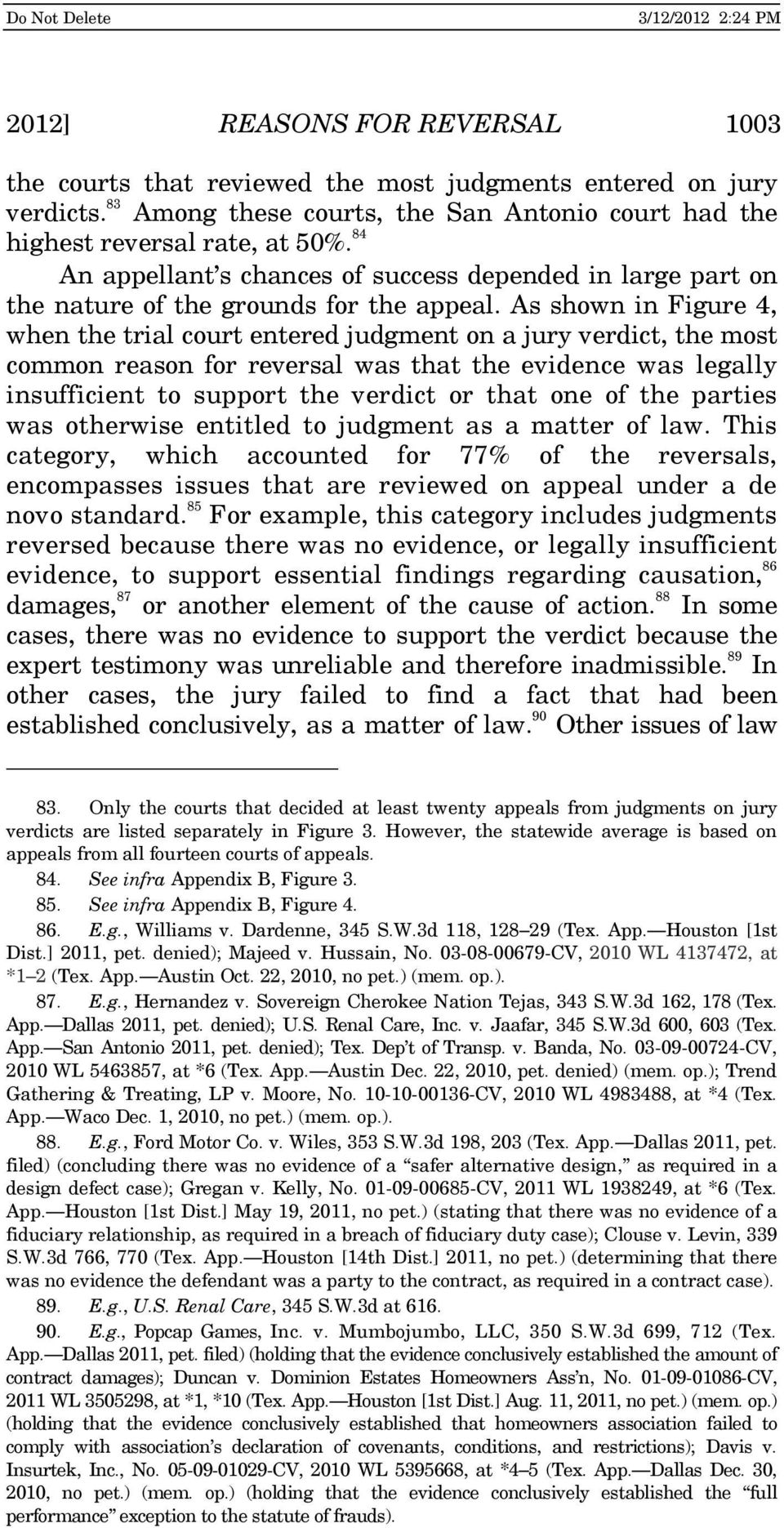 As shown in Figure 4, when the trial court entered judgment on a jury verdict, the most common reason for reversal was that the evidence was legally insufficient to support the verdict or that one of