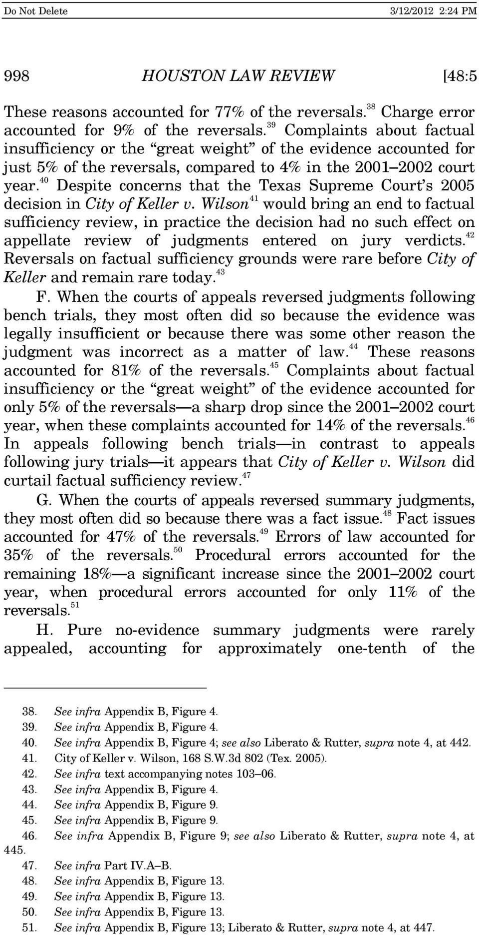 40 Despite concerns that the Texas Supreme Court s 2005 decision in City of Keller v.
