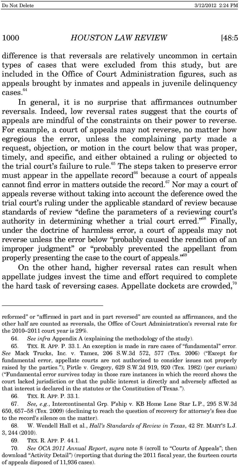 Indeed, low reversal rates suggest that the courts of appeals are mindful of the constraints on their power to reverse.