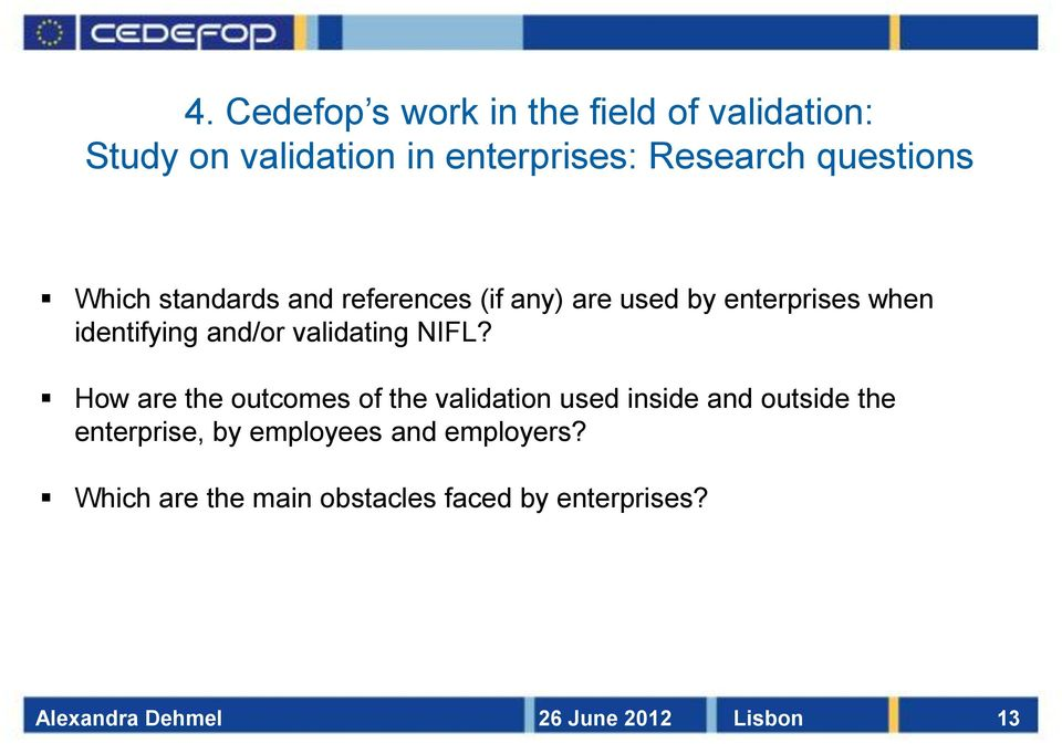 NIFL? How are the outcomes of the validation used inside and outside the