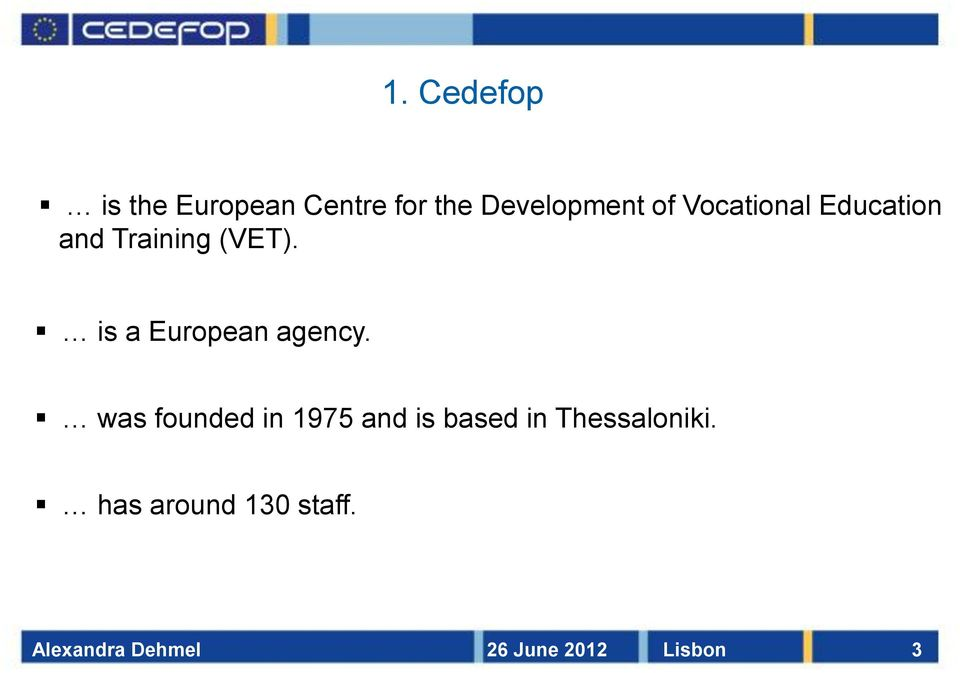 (VET). is a European agency.