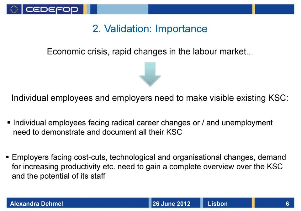 career changes or / and unemployment need to demonstrate and document all their KSC Employers facing cost-cuts,