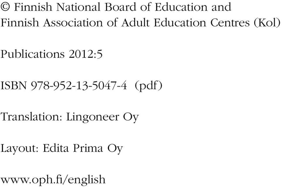 Publications 2012:5 ISBN 978-952-13-5047-4 (pdf)