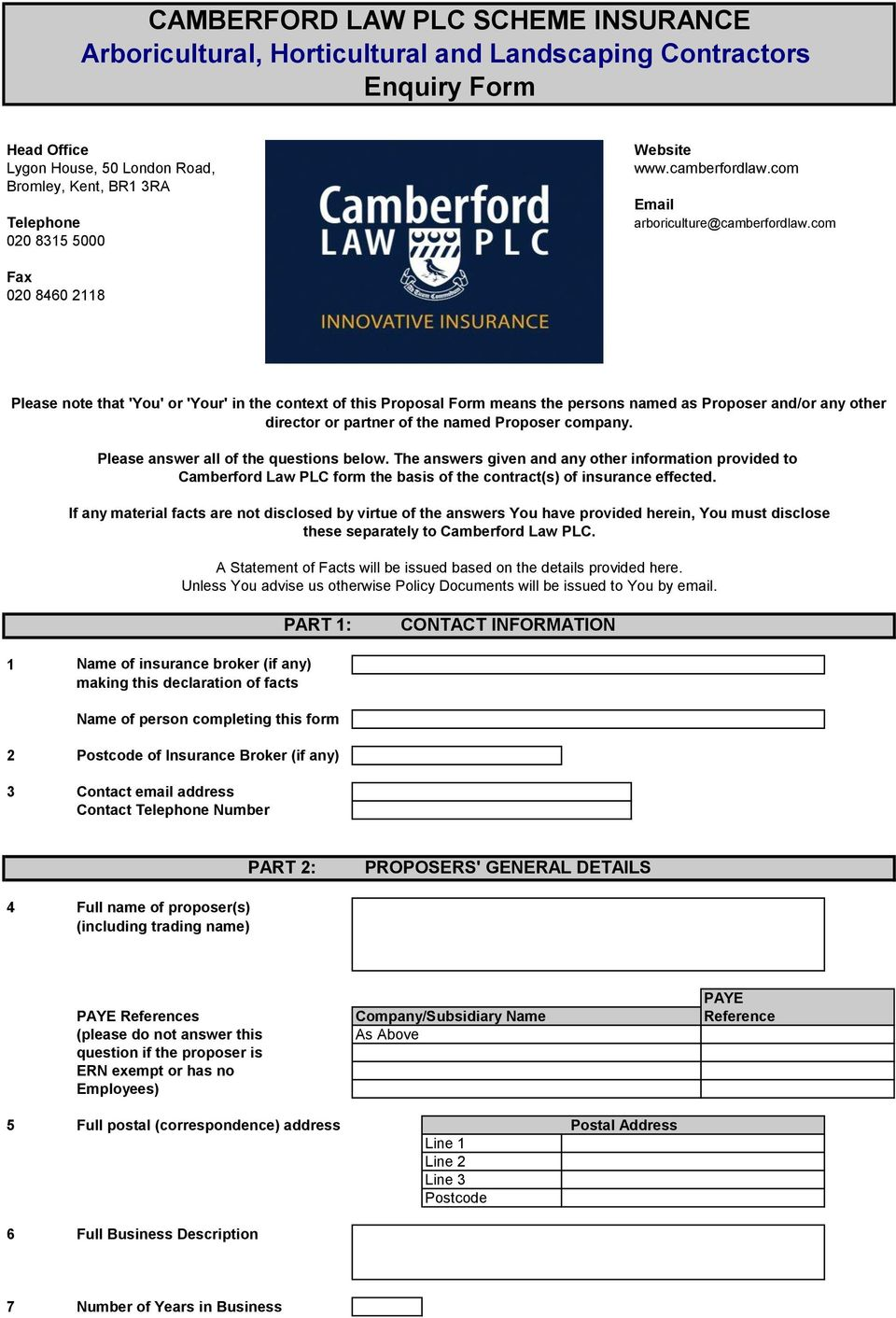 com Fax 020 8460 2118 Please note that 'You' or 'Your' in the context of this Proposal Form means the persons named as Proposer and/or any other director or partner of the named Proposer company.