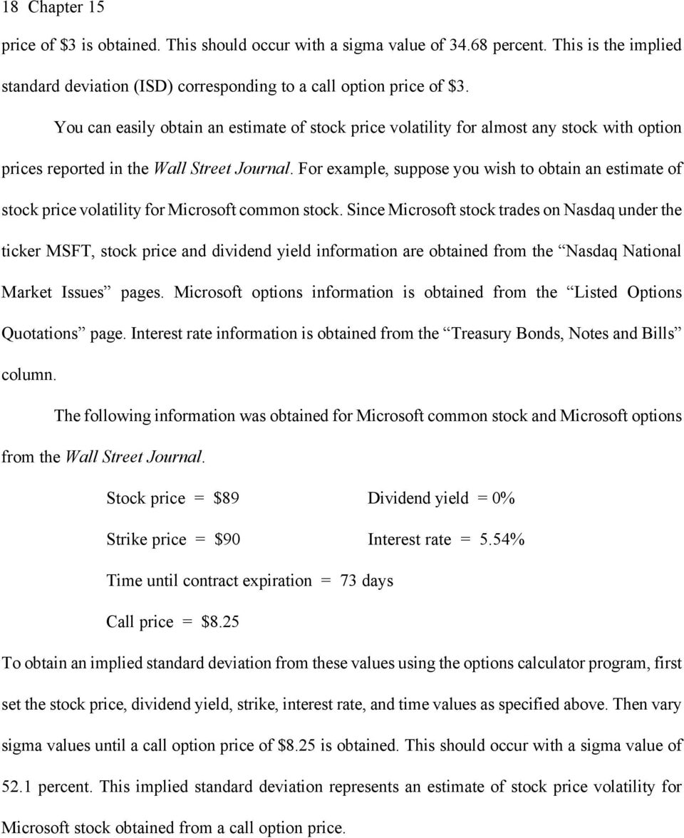 For example, suppose you wish to obtain an estimate of stock price volatility for Microsoft common stock.