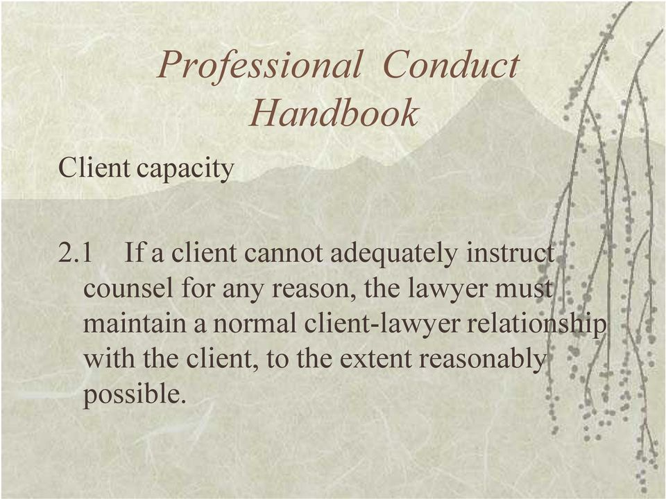 reason, the lawyer must maintain a normal client-lawyer