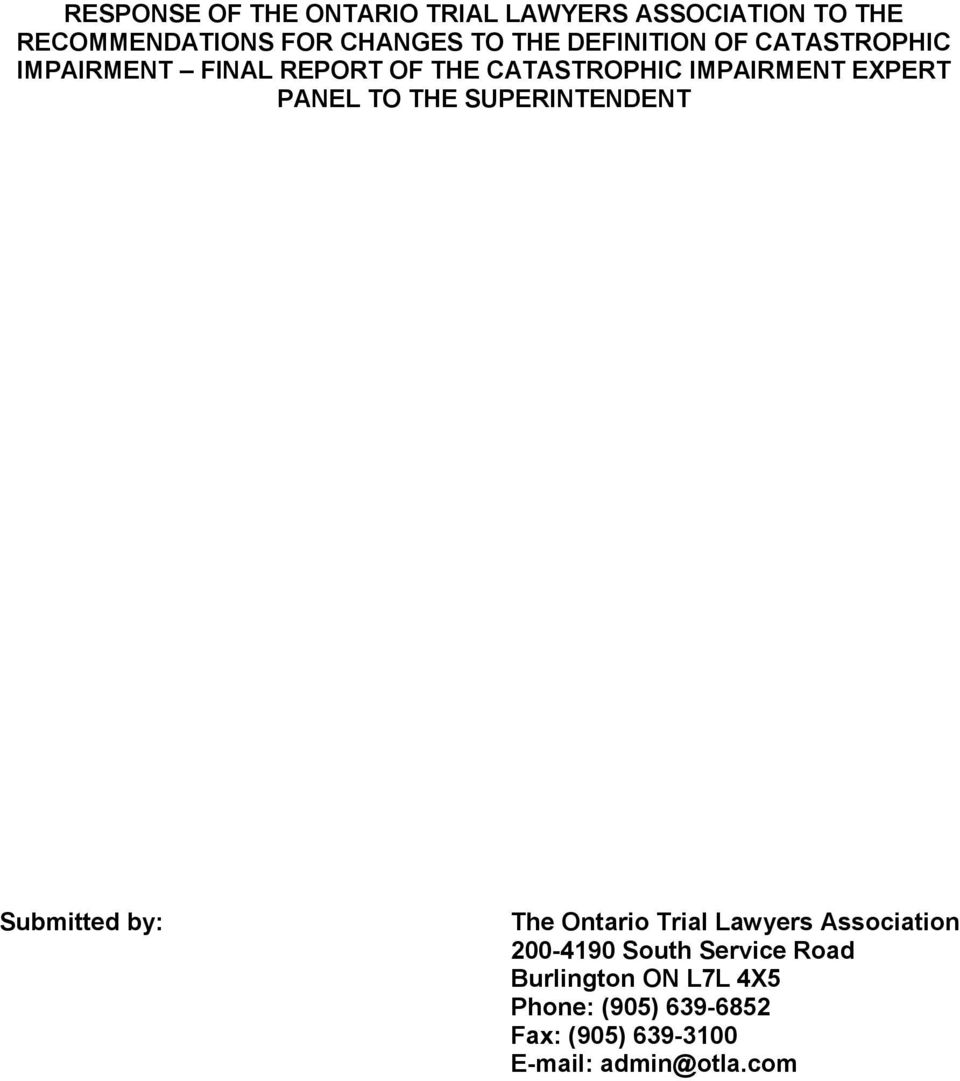 PANEL TO THE SUPERINTENDENT Submitted by: The Ontario Trial Lawyers Association 200-4190