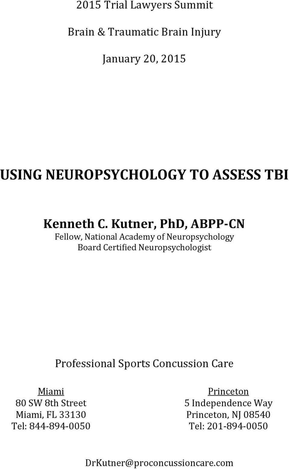 Kutner, PhD, ABPP-CN Fellow, National Academy of Neuropsychology Board Certified Neuropsychologist