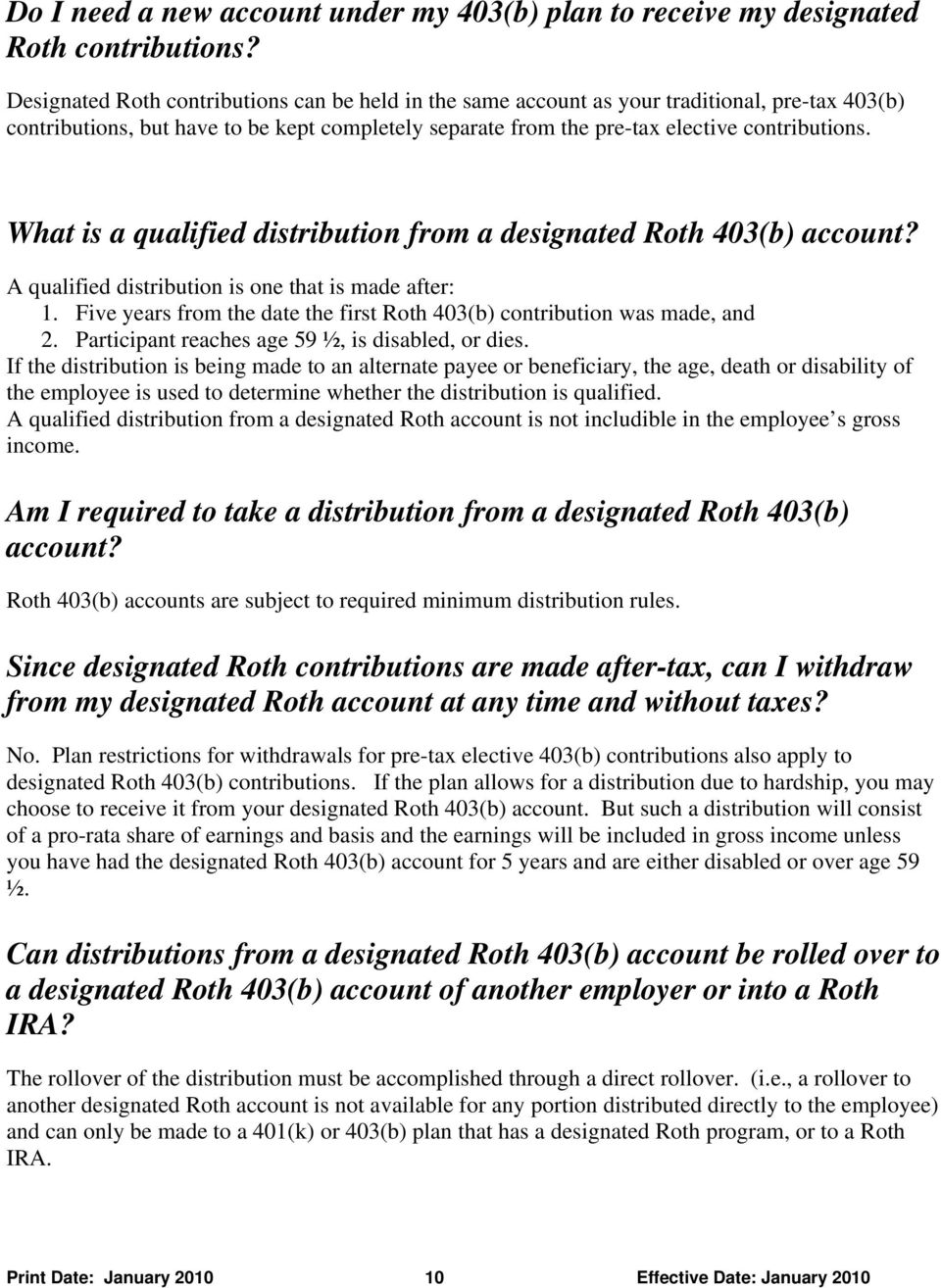 What is a qualified distribution from a designated Roth 403(b) account? A qualified distribution is one that is made after: 1.