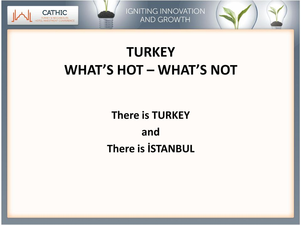 TURKEY and