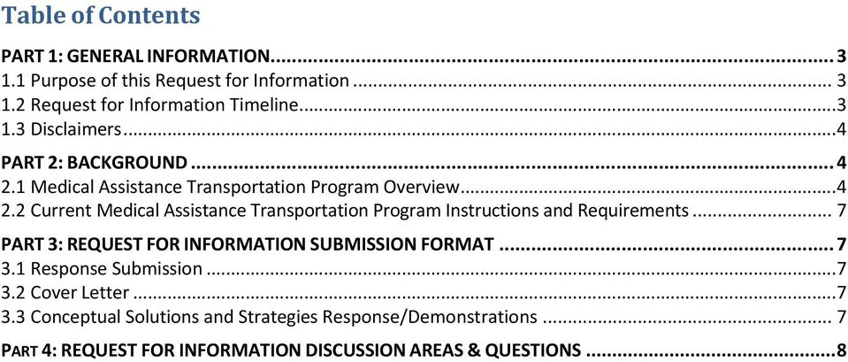 .. 7 PART 3: REQUEST FOR INFORMATION SUBMISSION FORMAT... 7 3.1 Response Submission... 7 3.2 Cover Letter... 7 3.3 Conceptual Solutions and Strategies Response/Demonstrations.