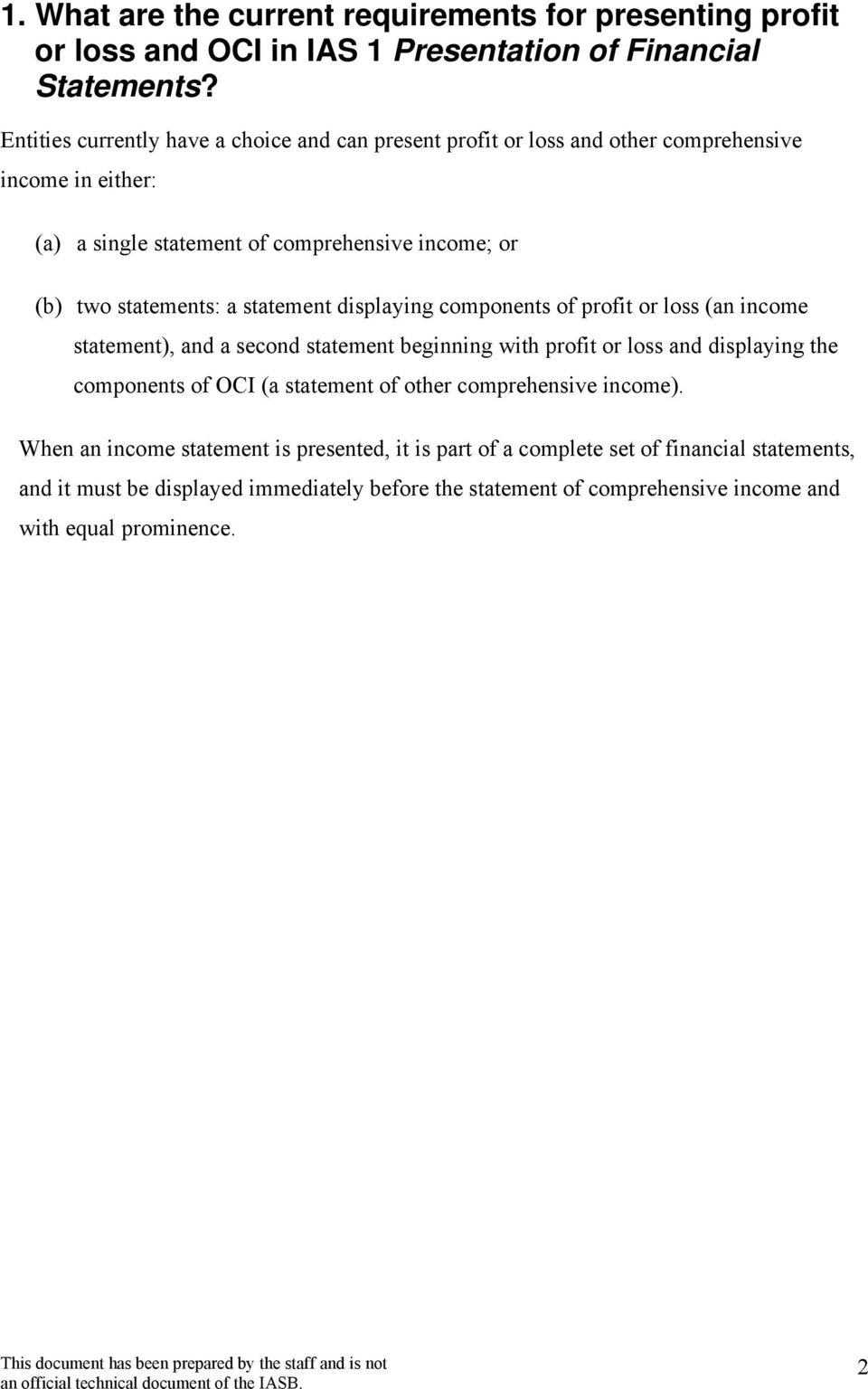 a statement displaying components of profit or loss (an income statement), and a second statement beginning with profit or loss and displaying the components of OCI (a statement