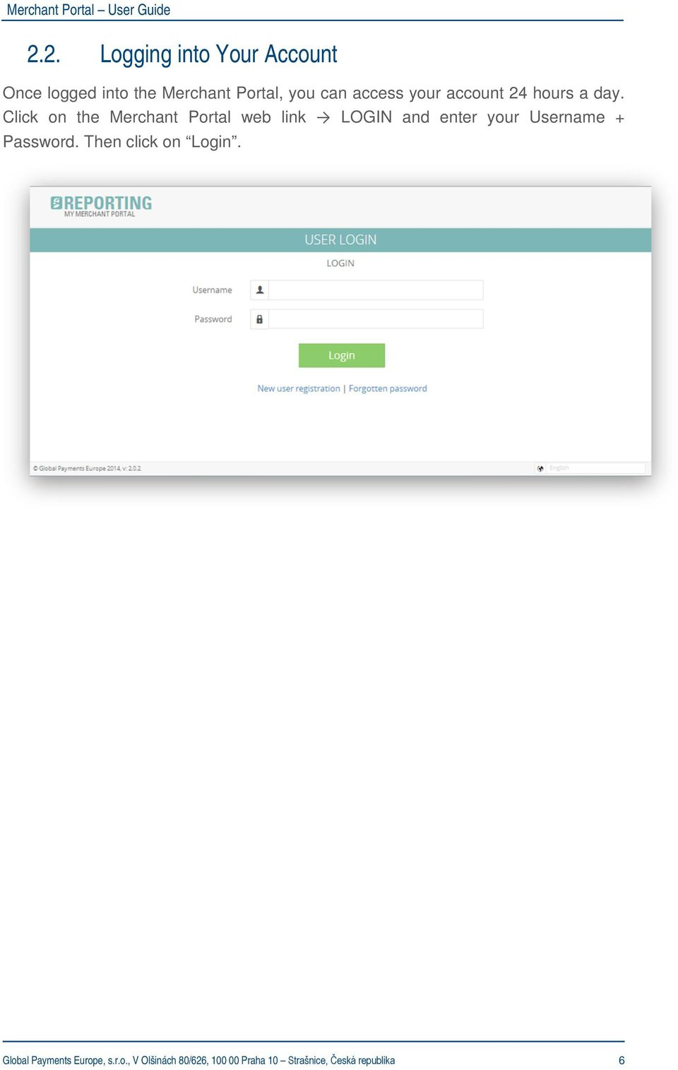 Click on the Merchant Portal web link LOGIN and enter your Username +
