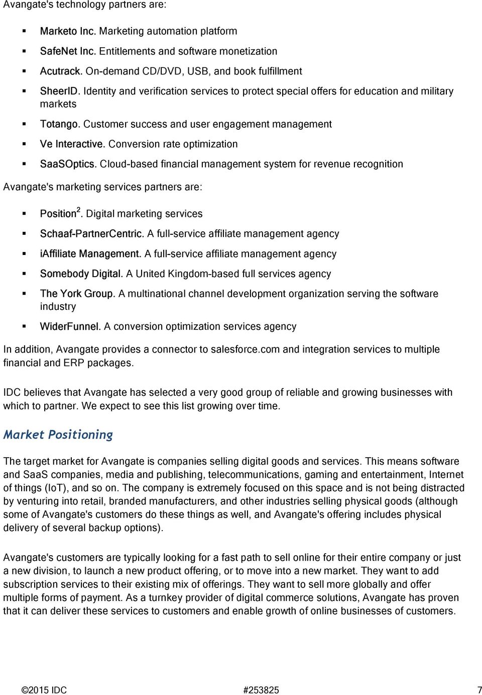 Conversion rate optimization SaaSOptics. Cloud-based financial management system for revenue recognition Avangate's marketing services partners are: Position 2.