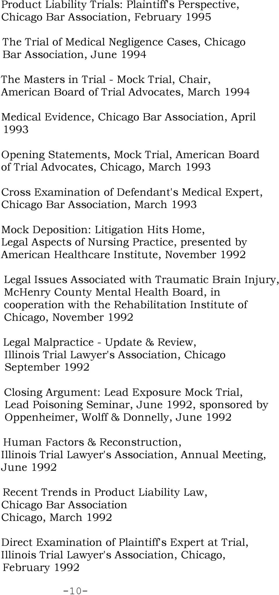 Examination of Defendant's Medical Expert, Chicago Bar Association, March 1993 Mock Deposition: Litigation Hits Home, Legal Aspects of Nursing Practice, presented by American Healthcare Institute,