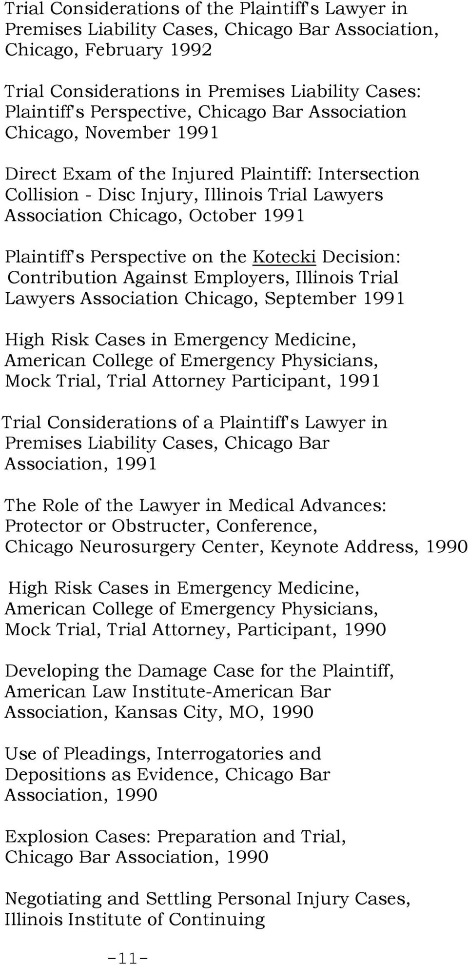 Perspective on the Kotecki Decision: Contribution Against Employers, Illinois Trial Lawyers Association Chicago, September 1991 High Risk Cases in Emergency Medicine, American College of Emergency