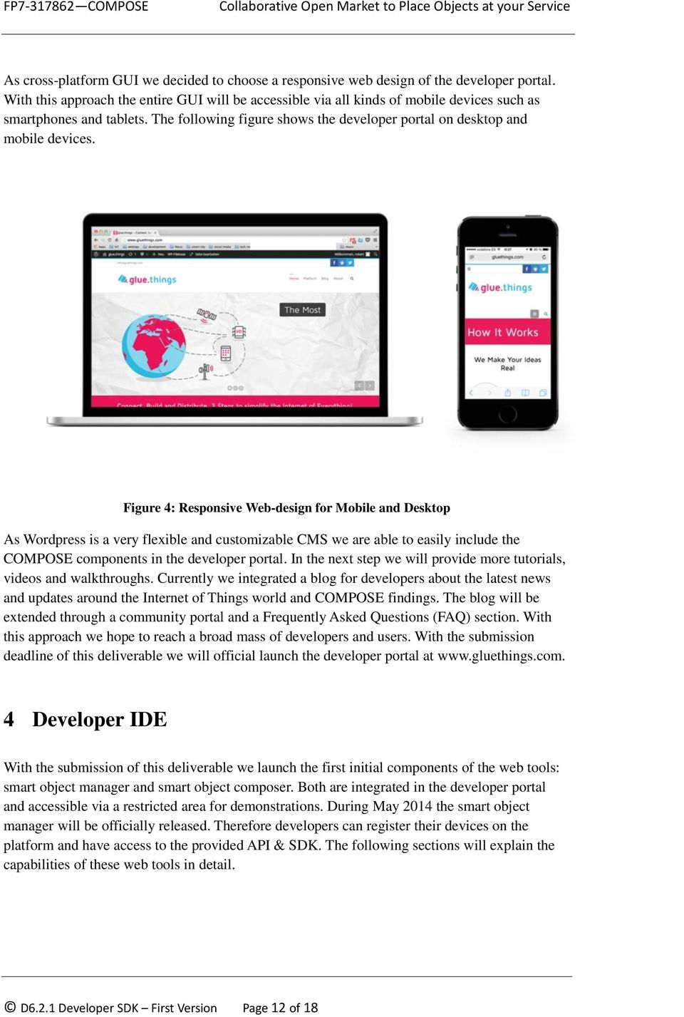 Figure 4: Responsive Web-design for Mobile and Desktop As Wordpress is a very flexible and customizable CMS we are able to easily include the COMPOSE components in the developer portal.