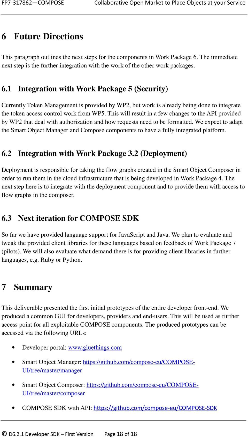 1 Integration with Work Package 5 (Security) Currently Token Management is provided by WP2, but work is already being done to integrate the token access control work from WP5.