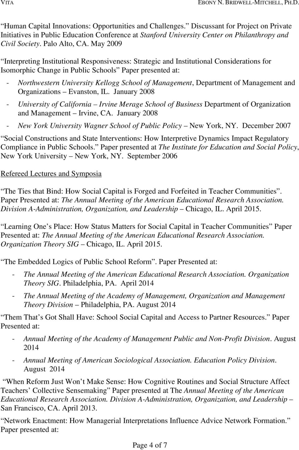 May 2009 Interpreting Institutional Responsiveness: Strategic and Institutional Considerations for Isomorphic Change in Public Schools Paper presented at: - Northwestern University Kellogg School of