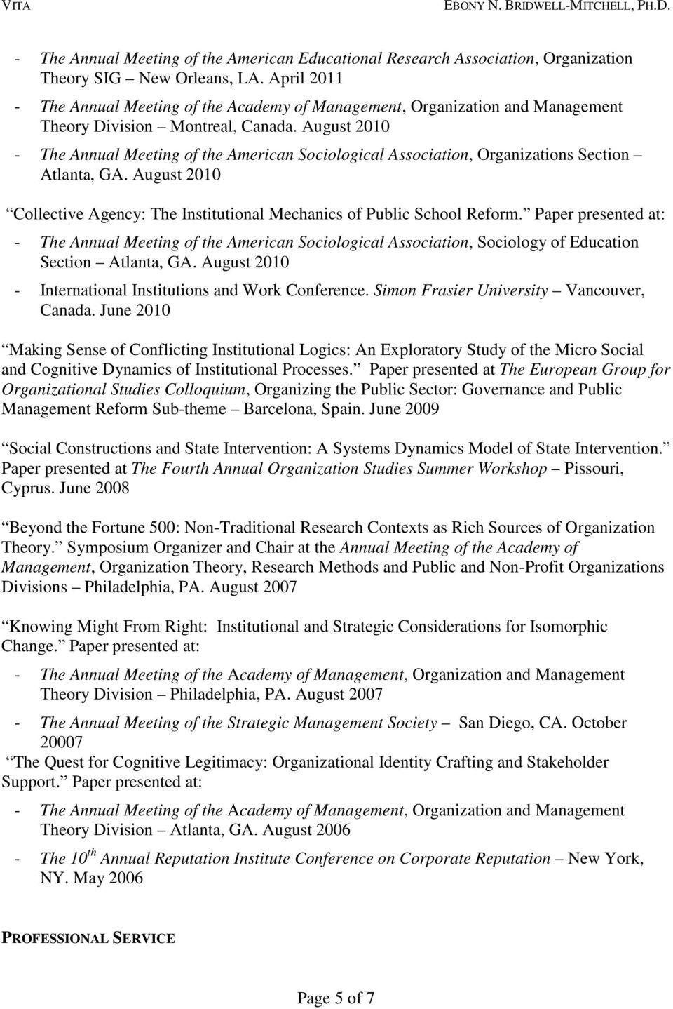 Paper presented at: - The Annual Meeting of the American Sociological Association, Sociology of Education Section Atlanta, GA. August 2010 - International Institutions and Work Conference.