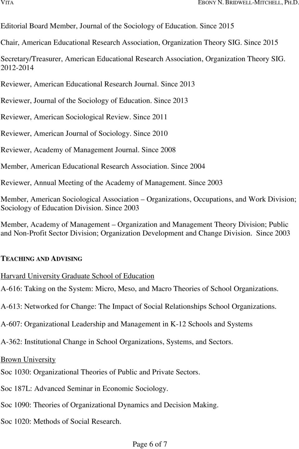 Since 2013 Reviewer, Journal of the Sociology of Education. Since 2013 Reviewer, American Sociological Review. Since 2011 Reviewer, American Journal of Sociology.