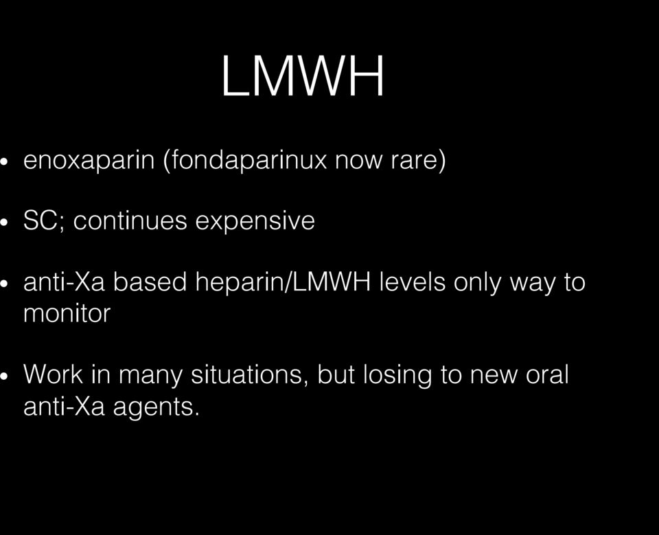 anti-xa based heparin/lmwh levels only way to